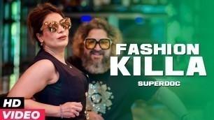 'Fashion Killa (Official Music Video) - Superdoc | New Song 2020 | Latest Songs 2020 | #FashionKilla'