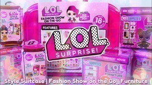 'Unbox Daily: LOL Surprise Haul - Style Suitcase | Fashion Show on the go & more'