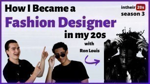 'How Ron Louis Became a Well-Known Fashion Designer in his 20s'