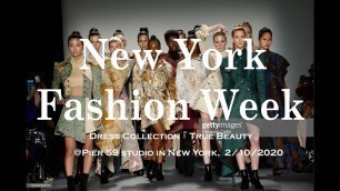 'New York Fashion Week  FW2020    New Dress collection 『 True Beauty 』'