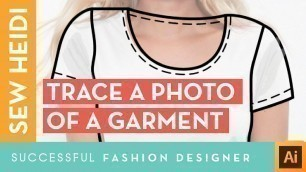 'Illustrator Fashion Design Tutorial: How to Trace a Photo of a Garment'