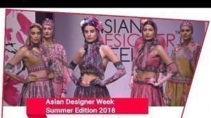 Asian Designer Week Summer Edition 2018 - Grand Opening by Rajdeep Ranawat