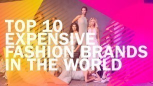 'Top 10 Most Expensive Fashion Brands In The World | MINCERO'