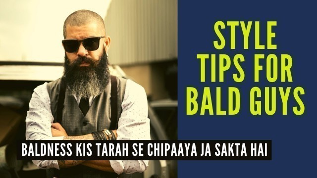 """'# Style tips for \""""bald guys\"""" to become attractive   Easy and effective'"""