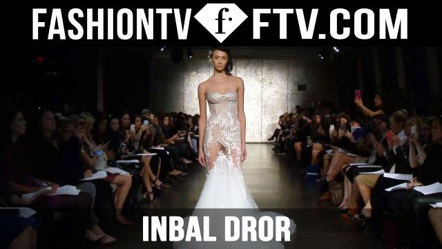 'Inbal Dror Fall 2016 Bridal Collection New York Bridal Fashion Week | FTV.com'