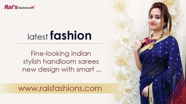 'Latest Fashion - Stylish Handloom Sarees From Rai\'s Fashions (23rd February) - 23FR'