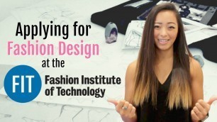 'Part 1 - Applying for Fashion Design at the Fashion Institute of Technology'