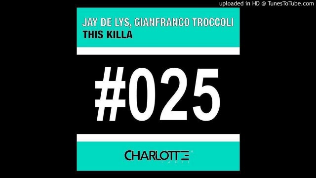'Gianfranco Troccoli, Jay De Lys - Fashion Killa (Original Mix)'