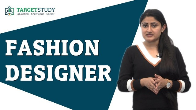 'Fashion Designer - How to become a Fashion Designer - Courses, Process, Career Prospects and Salary'