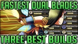 'Best Dual Blades Builds - FASTEST FUN BUILD IN GAME - Full Guide - Monster Hunter World! (Fashion=A)'