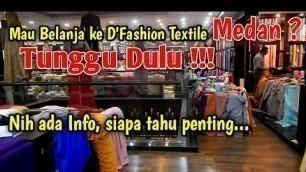 'D\'Fashion Textile Medan || Ada apa Aja Sih? Sebelum datang tonton dulu biar nggak nyesel'
