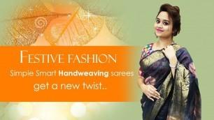 'Simple Smart Handweaving Sarees Get A New Twist (03rd November) - 02NH'