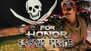 'For Honor - Playing Pirate (Tiandi)'