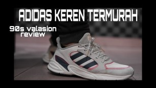 DAD SHOES ADIDAS TERMURAH. REVIEW 90S VALASION