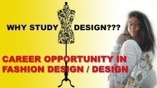 'Study Design Beginning Types of Design Career Opportunity Fundamentals Fashion Designer NIFT NID IIT'