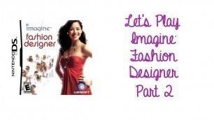 'Let\'s Play Imagine: Fashion Designer - Part 2'