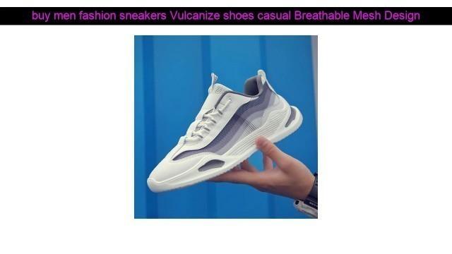 'men fashion sneakers Vulcanize shoes casual Breathable Mesh Designer Tenis shoes for men Dad  Shoes'