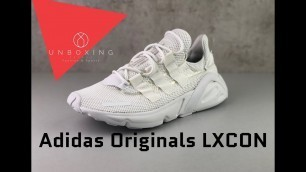 Adidas LXCON 'Triple white' | UNBOXING & ON FEET | fashion shoes & chunky sneaker | 2019