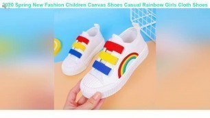 'Review 2020 Spring New Fashion Children Canvas Shoes Casual Rainbow Girls Cloth Shoes Wild Soft Bot'