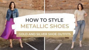 'How To Wear Metallic Shoes | Gold And Silver Outfits!'