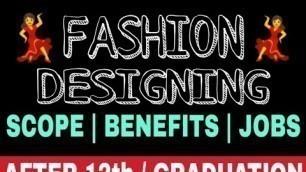 'Fashion Designing Scope, Benefits & Job Profiles || Career in Fashion Designing ||'