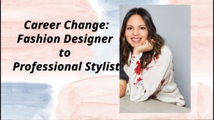 'How to become a fashion stylist: FROM FASHION DESIGNER TO PROFESSIONAL STYLIST'
