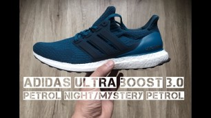 Adidas Ultra Boost 3.0 'Petrol Night/Mystery' | UNBOXING & ON FEET | fashion shoes | 2017 | HD