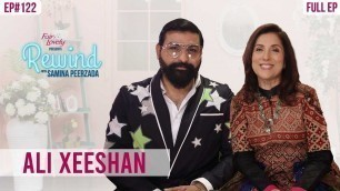 'Ali Xeeshan | The Most Daring Fashion Designer | Full Ep | Rewind With Samina Peerzada'
