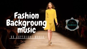 'Fashion Background Music - No Copyright Music'