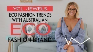 'Eco Fashion Trends with Australian Eco Fashion Brand YCL Jewels'