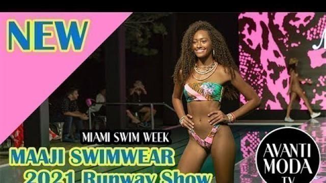 'MAAJI SWIMWEAR 2021 RUNWAY SHOW MIAMI SWIM WEEK -  LIVE FROM MIAMI SWIM WEEK!  AVANTI MODA MAGAZINE'