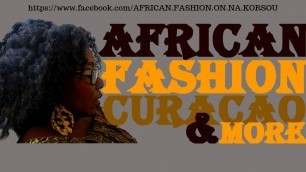 African Fashion Show Curacao - African Fashion On Na Korsou Edition 5