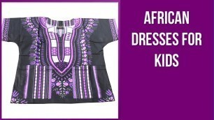 Best Whishlisted African Dresses for Kids You Can Access Online in 2020